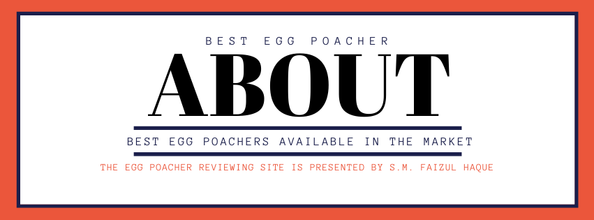 the Egg Poacher Review About us Page
