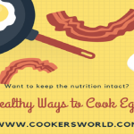 Healthy Ways to Cook Eggs - Everything You Need to Know
